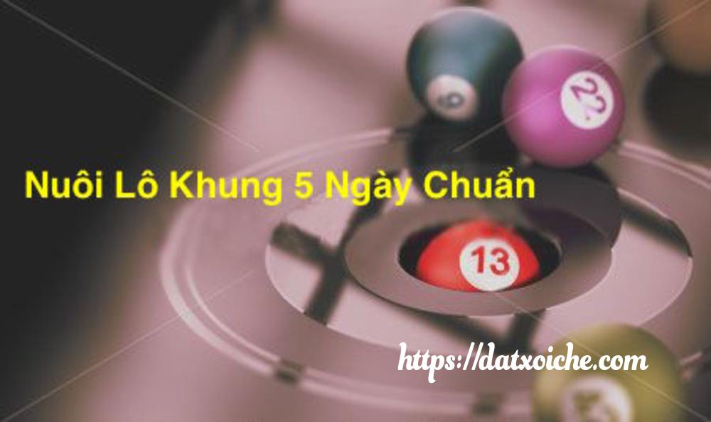 Cách Nuôi Loto Khung 5 Ngày miễn phí - datxoiche.com